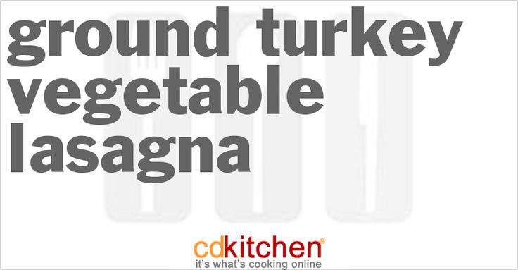 recipe for Ground Turkey Vegetable Lasagna made with ground turkey ...