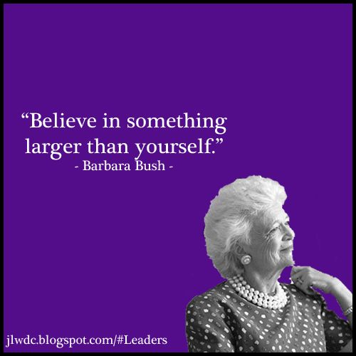 We couldn't have said it better ourselves.    * Another famous Junior League member, former First Lady Barbara Bush hails from the Junior League of Houston Inc.