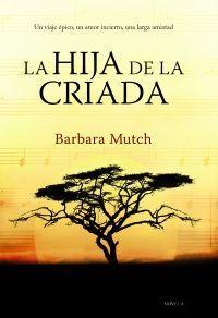"""""""La hija de la criada"""" - Bárbara Mutch (Libros que hay que leer)"""