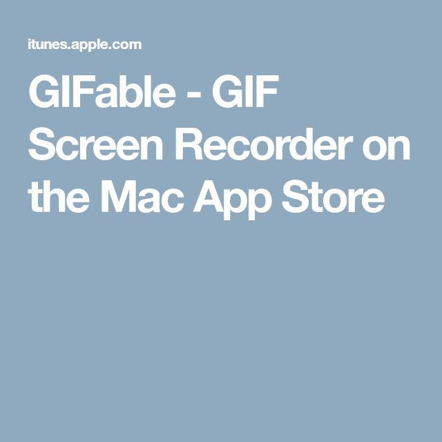 GIFable - GIF Screen Recorder on the Mac App Store