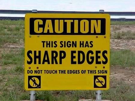 I wonder how many people cut themselves, checking it out?  ;-)    13 Hilariously Stupid Signs - Oddee.com (stupid sign, stupid signs)