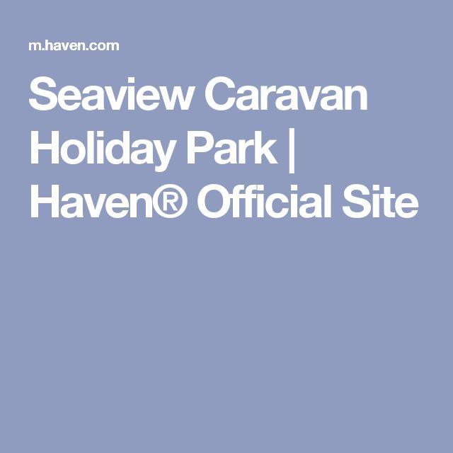 Seaview Caravan Holiday Park | Haven® Official Site