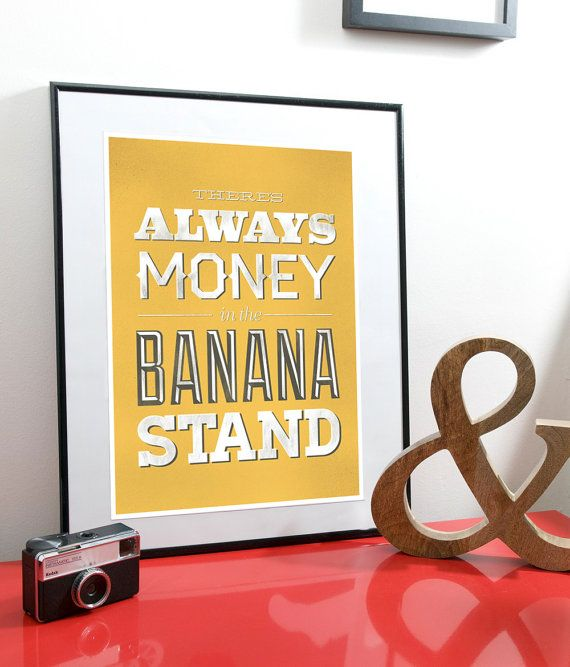 best show. also the truth.Father'S Day Gifts, Bananas Stands, Development Art, Art Prints, So True, Arrested Development, Good Advice