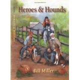 Heroes and Hounds (Paperback)By Mr. Bill Miller