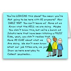 Hilarious Group  Co-Worker Leaving Card http://www.zazzle.com/hilarious_group_co_worker_leaving_card-137879103192759976?rf=238282136580680600*