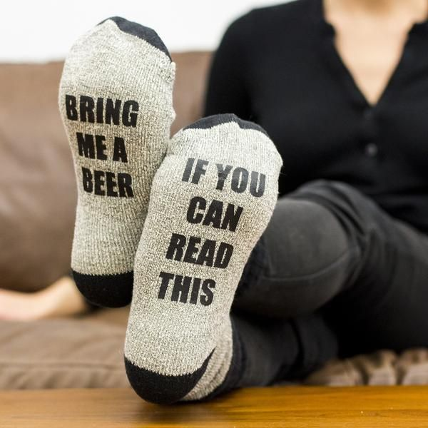When we discovered these socks, we literally LOL'd. Let everyone know you're in the mood to relax with a pint, and you'd like it to be served to you. Simply put these socks on, put your feet up, and l