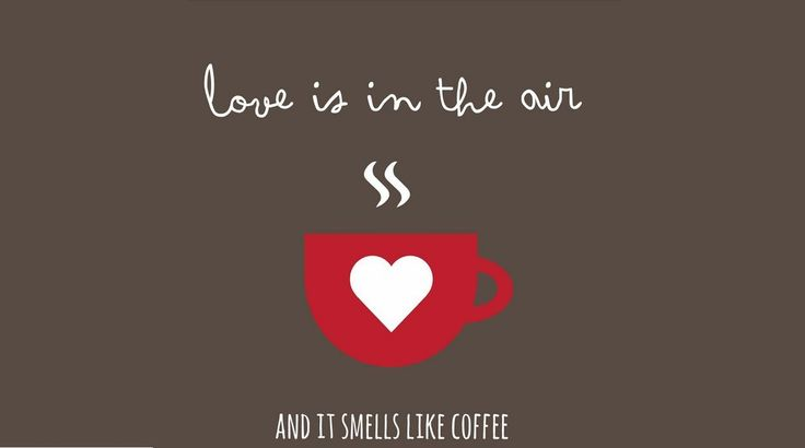 Love is in the air, and it smells like COFFEE Pinterest: 14 dichos que todo amante del café entenderá