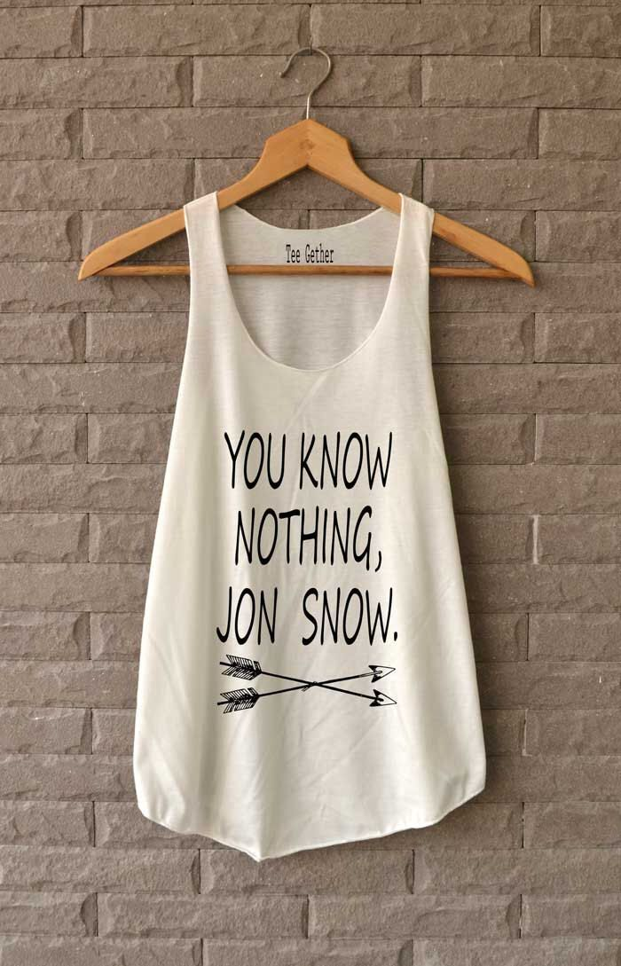 You Know Nothing Jon Snow Arrow Shirts Tank Top Women Size S M L by Teegethershop on Etsy https://www.etsy.com/listing/187255676/you-know-nothing-jon-snow-arrow-shirts