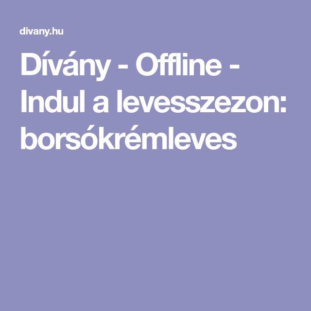 Dívány - Offline - Indul a levesszezon: borsókrémleves