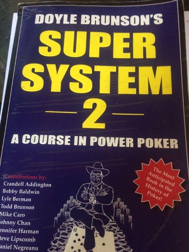 Doyle Brunson's Super System 2 : A Course in Power Poker by Doyle Brunson (2005…