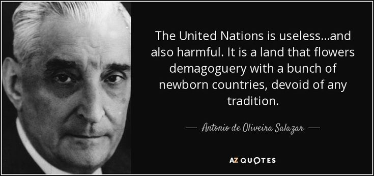 """Discover Antonio de Oliveira Salazar famous and rare quotes. Share Antonio de Oliveira Salazar quotes about nations and portuguese. """"The United Nations is useless...and also harmful. It..."""""""