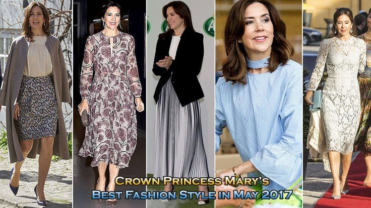 Crown Princess Mary's Best Fashion Style in May 2017 - SHOWBIZ GOSSIP