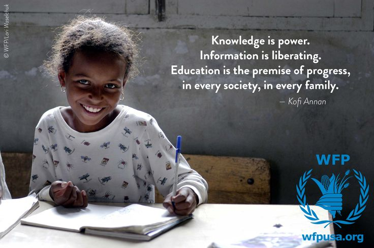 """""""Knowledge is power. Information is liberating. #Education is the premise of progress, in every society, in every family."""" — Kofi Annan"""