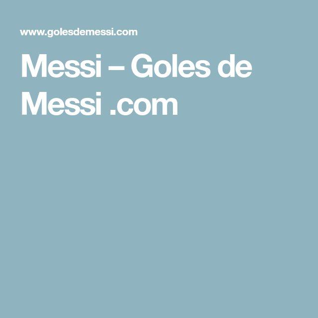 Messi – Goles de Messi .com