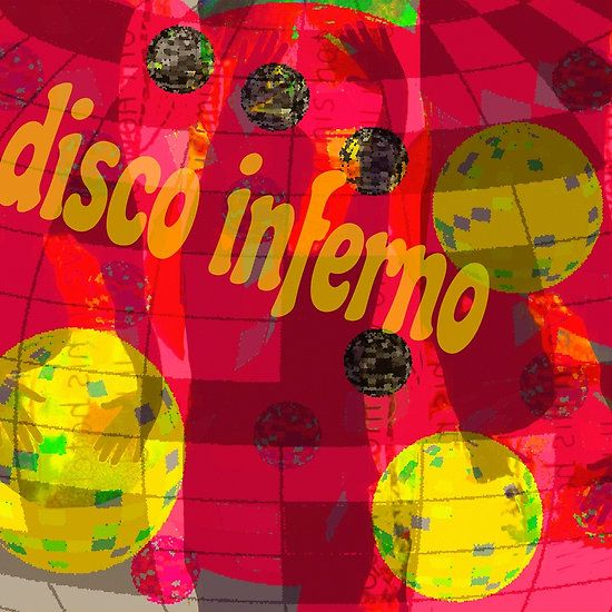 DISCO INFERNO BY ART AND SOUL MAMMA