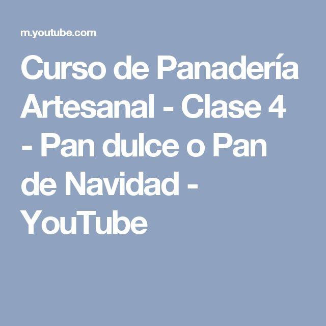 Curso de Panadería Artesanal - Clase 4 - Pan dulce o Pan de Navidad - YouTube