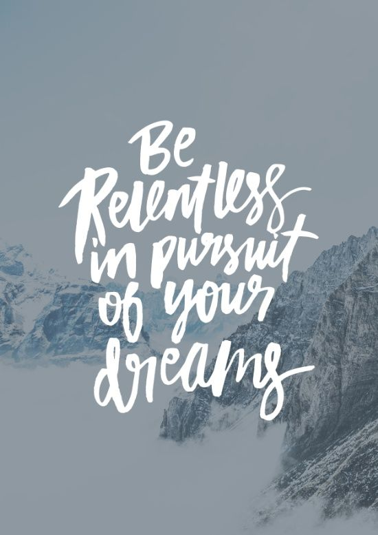 Be relentless in pursuit of your dreams Art Print