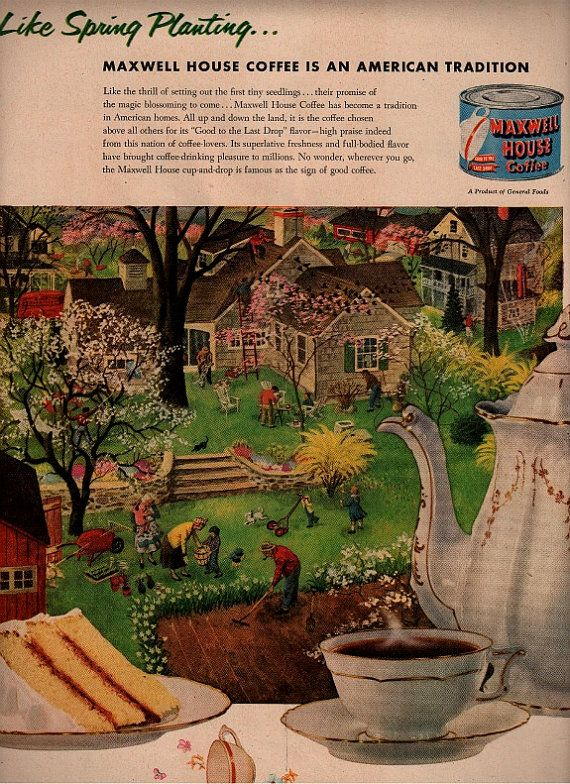 Maxwell House was THE coffee.  vintage maxwell house 1946 advertisement garden by FrenchFrouFrou, $12.95