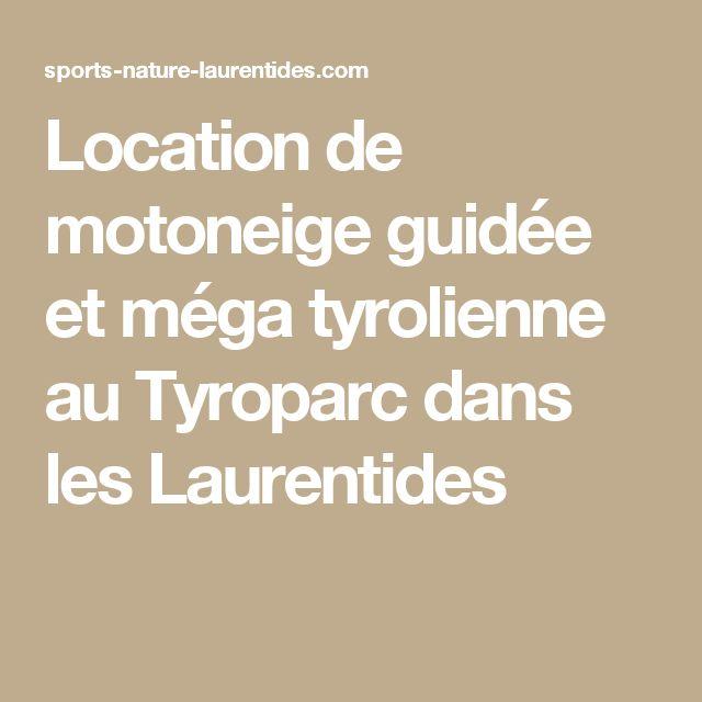 Location de motoneige guidée et méga tyrolienne au Tyroparc dans les Laurentides