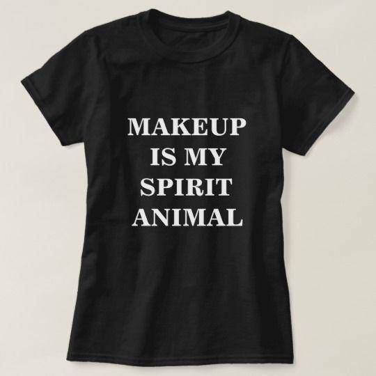 Makeup Is My Spirit Animal, Free Shipping, Makeup Tshirt, Funny Makeup Shirt, Beauty, Eyeshadow, Makeup Brushes, Makeup Humor,-Each shirt is digitally printed when ordered. We do not guarantee specific arrival dates