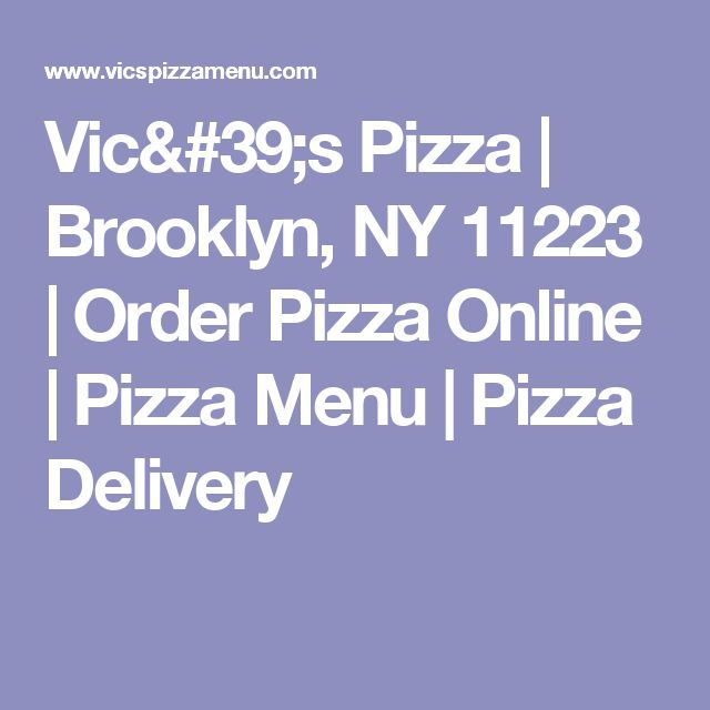 Vic's Pizza | Brooklyn, NY 11223 | Order Pizza Online | Pizza Menu | Pizza Delivery