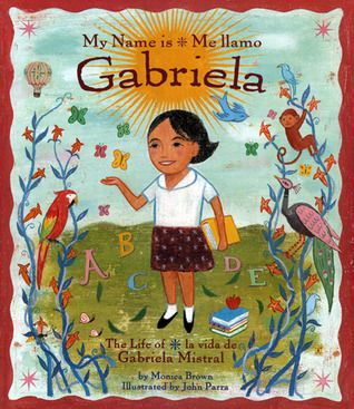Me Llamo Gabriela/my Name Is Gabriela: La Vida de Gabriela Mistral / The Life of Gabriela Mistral