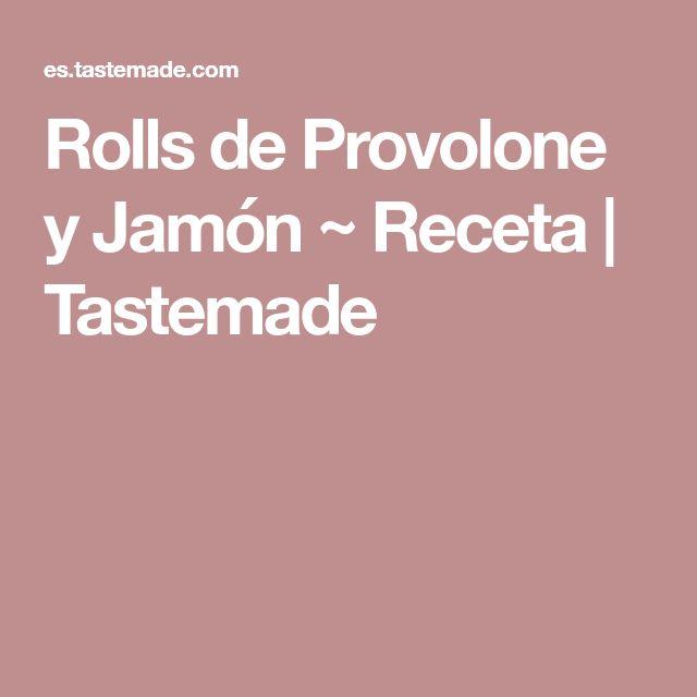 Rolls de Provolone y Jamón ~ Receta | Tastemade