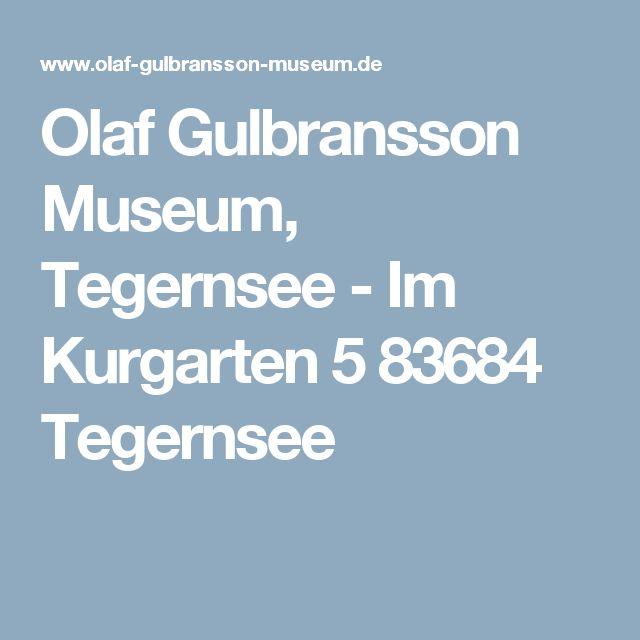Olaf Gulbransson Museum, Tegernsee - Im Kurgarten 5 83684 Tegernsee