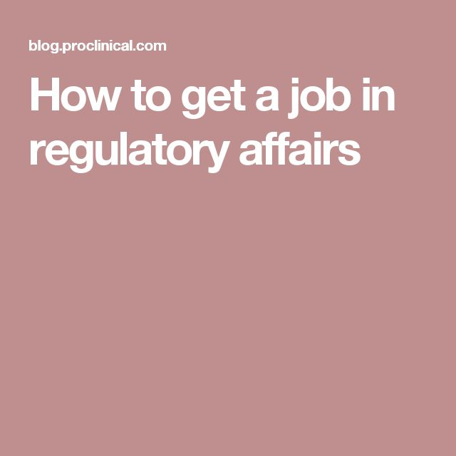 How to get a job in regulatory affairs