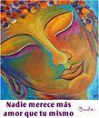 Si no hay amor en uno mismo, nunca vamos a poder dar amor al otro ni al mundo... ;) Empecemos por nosotr@s!!!!   #amor #buda #vacacionesengredos  Imágen de Angela Millar Soul Art.