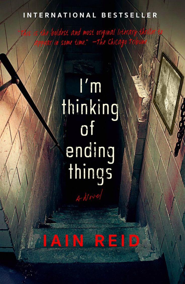 I'm Thinking Of Ending Things, by Iain Reid