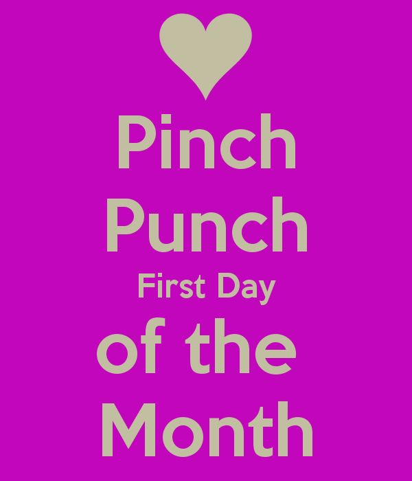 first day of the month pinch punch first day of the month keep