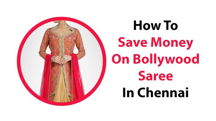 How To Save Money On Bollywood Saree In Chennai