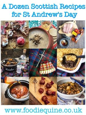 Foodie Quine: A Dozen Scottish Recipes for St Andrew's Day