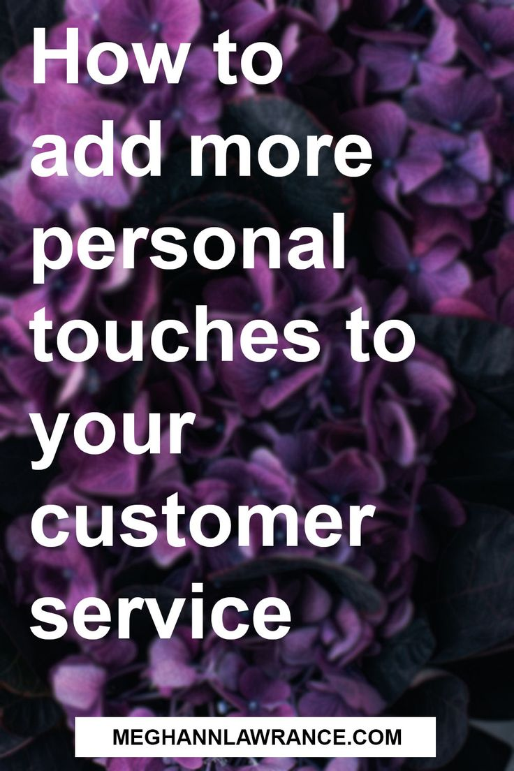 How to add more personal touches to your customer service // meghannlawrance.com