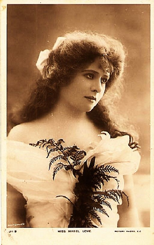 """MABEL LOVE Cont'd-In 1887, she played one of the children in """"Masks & Faces"""" at London's Opera Comique. At 14 she was in George Edwardes's Burlesque Co at the Gaiety Theatre playing the dancing role of Totchen in """"Faust Up To Date"""" (1888–89). In March 1889, under the headline """"Disappearance of a Burlesque Actress"""", The Star newspaper reported that Love had disappeared. It was later reported that she had gone to the Thames Embankment, considering suicide."""