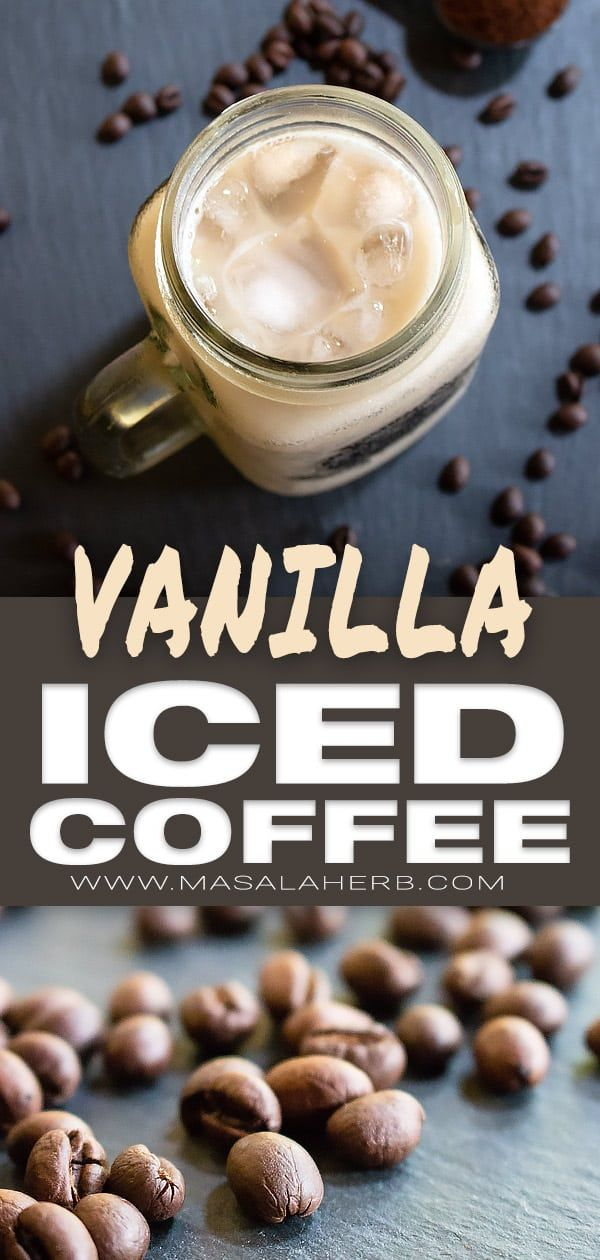 How To Make Vanilla Iced Coffee Easily And The Fastest Way Day By Day With Vanilla Extract I L Vanilla Iced Coffee Vanilla Iced Coffee Recipe Vanilla Coffee