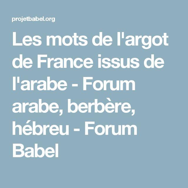 Les mots de l'argot de France issus de l'arabe - Forum arabe, berbère, hébreu - Forum Babel