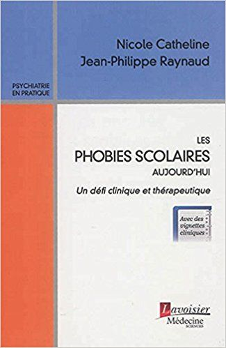 Comprendre les phobies scolaires - Jean-Philippe Raynaud