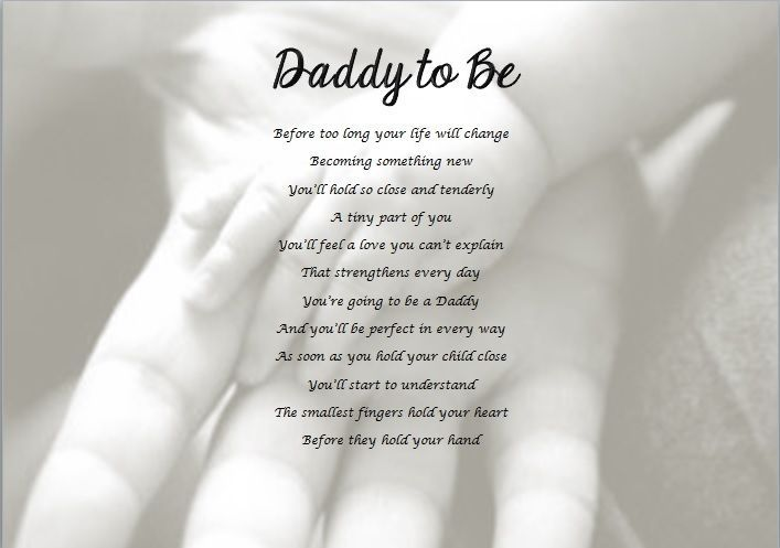 You're going to be a Daddy. You'll start to understand. And I will do what I can to help. And you'll be perfect in every way. All poems can be personalised with your own names, dates, photos etc. Before too long your life will change. | eBay!