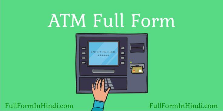 ATM Full Form in Hindi, What is ATM in Hindi, ATM का पूरा name क्या है, ATM का full form क्या है, ATM meaning in Hindi या ATM का क्या मतलब होता है. अगर आप भी इन्हीं सवालों का जबाब search कर रहें हो तो इस post को पूरा जरुर पढ़ें.