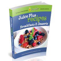 Juice Plus Recipes: Breakfasts & Desserts - Vanessa Chamberlin