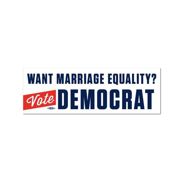 Want marriage equality vote democrat bumper sticker democraticstuff com