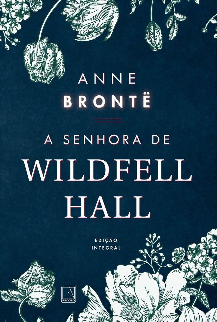 Divulgando | A Senhora de Wildfell Hall, de Anne Brontë - Cantinho da Leitura