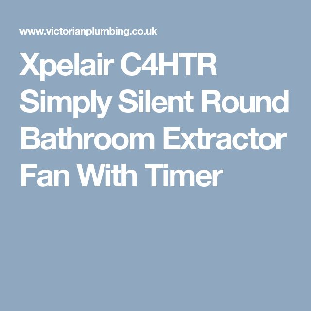 Xpelair C4HTR Simply Silent Round Bathroom Extractor Fan With Timer