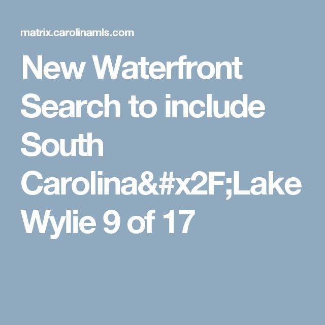 New Waterfront Search to include South Carolina/Lake Wylie  9 of 17