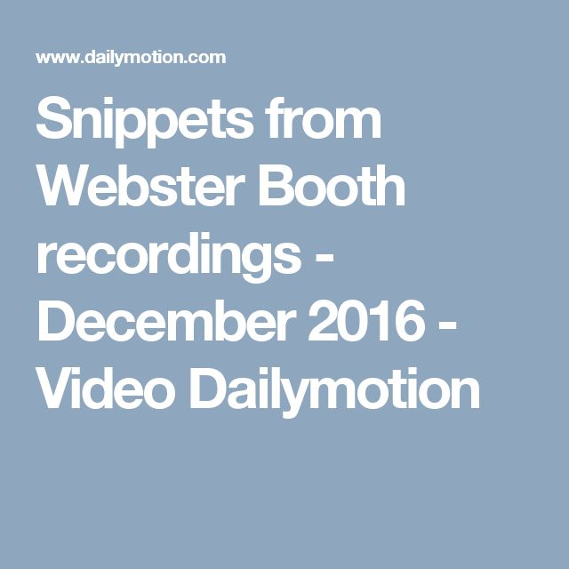 Snippets from Webster Booth recordings - December 2016 - Video Dailymotion