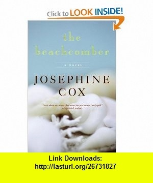 The Beachcomber A Novel Josephine Cox , ISBN-10: 0061763314  ,  , ASIN: B005Q63GMW , tutorials , pdf , ebook , torrent , downloads , rapidshare , filesonic , hotfile , megaupload , fileserve