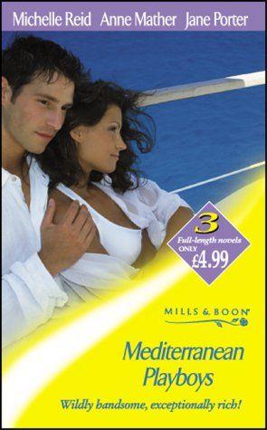 Mediterranean Playboys (Mills & Boon by Request): Amazon.co.uk: Michelle Reid, Anne Mather, Jane Porter: Books