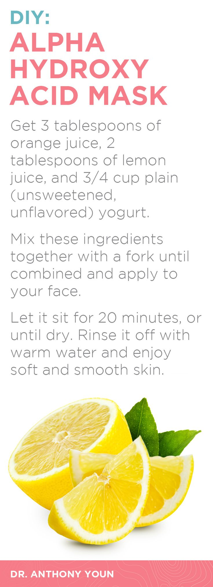 Alpha hydroxy acids (AHAs) are acids that naturally occur in common foods. They lightly exfoliate the skin, removing the upper layer of dead skin cells and exposing the younger, smoother layer underneath. Use this DIY mask to help stimulate new cell growth for soft and clear skin.